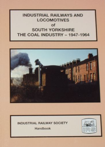 Industrial Railways and Locomotives of South Yorkshire - The Coal Industry 1947-1964